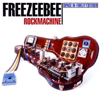 Freezeebee - Rockmachine, 2004
